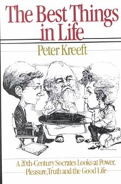 Best Things in Life | Peter Kreeft |