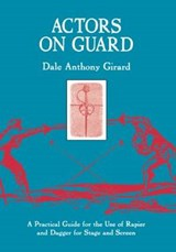 Actors on Guard | Dale Anthony Girard |