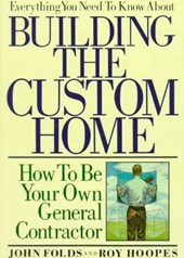 Everything You Need to Know about Building the Custom Home | John Folds |