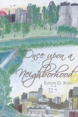 Once Upon a Neighborhood | Evelyn D. Klein |