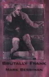 Brutally Frank