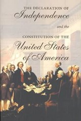 The Declaration of Independence and the Constitution of the United States of America |  |