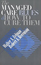 The Managed Care Blues and How to Cure Them | Zelman, Walter A. ; Berenson, Robert A. |