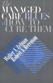 The Managed Care Blues and How to Cure Them