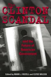 The Clinton Scandal and the Future of American Government |  |
