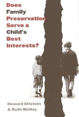 Does Family Preservation Serve a Child's Best Interests? | Howard Altstein |