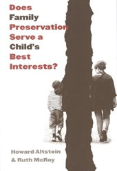 Does Family Preservation Serve a Child's Best Interests?