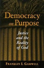 Democracy on Purpose