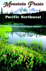 Mountain Plants of the Pacific Northwest | Ronald J. Taylor |