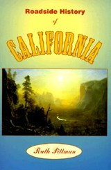 Roadside History of California | Ruth Pittman |