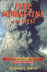Fire Mountains of the West | Stephen L. Harris |