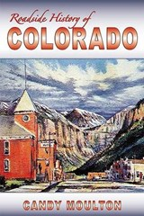Roadside History of Colorado | Candy Moulton |