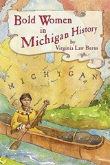 Bold Women in Michigan History | Virginai Law Burns |