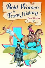 Bold Women in Texas History | Don Blevins |