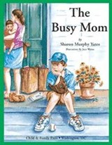 The Busy Mom | Sharon Murphy Yates |
