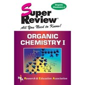 Organic Chemistry I Super Review | The Editors of Rea |
