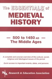 The Essentials of Medieval History, 500 to 1450 Ad