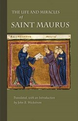 The Life and Miracles of Saint Maurus | Odo |
