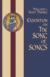 Exposition on the Song of Songs | William of St. Thierry |
