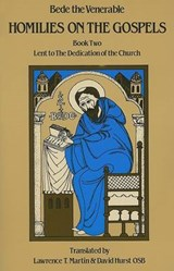 Homilies on the Gospels Book Two - Lent to the Dedication of the Church | Bede, the Venerable, Saint; Martin, Lawrence T. |