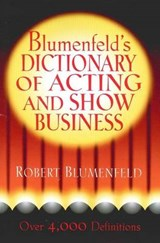Blumenfeld's Dictionary of Acting and Show Business | Robert Blumenfeld |