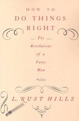 How to Do Things Right | L. Rust Hills |