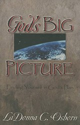 God's Big Picture | LaDonna C. Osborn |