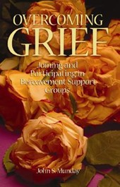 Overcoming Grief | John S. Munday |