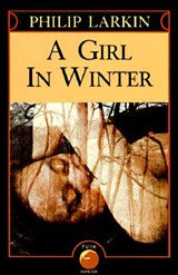 A Girl in Winter | Philip Larkin |