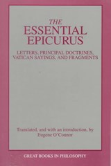 Essential epicurus: letters, principal doctrines, vatican sayings, and fragments | Epicurus |