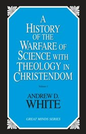 History of the Warfare of Science with Theology in Christendom (2 Volume Set) | Andrew Dickson White |