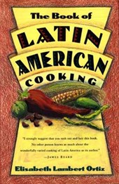 The Book of Latin and American Cooking | Elisabeth Ortiz Lambert |
