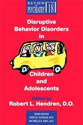 Disruptive Behavior Disorders in Children and Adolescents