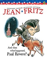 And Then What Happened, Paul Revere | Jean Fritz |