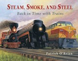 Steam, Smoke, and Steel | Patrick O'brien |