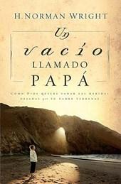 Un Vacio Llamado Papa = A Dad-Shaped Hole in My Heart