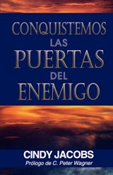 Conquistemos las puertas del enemigo/ Lets Captivate the Doors of the Enemy | Cindy Jacobs |