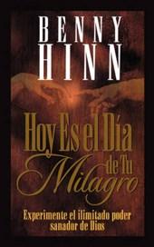 Hoy Es El Dia de Tu Milagro = This Is Your Day for a Miracle = This is Your Day for a Miracle