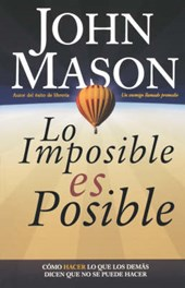 Lo Imposible Es Posible/ The Impossible is Possible
