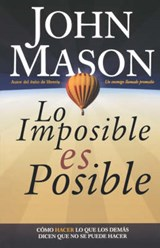Lo Imposible Es Posible/ The Impossible is Possible | John Mason |