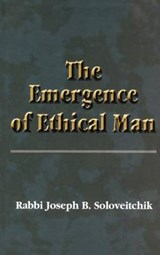 the Emergence Of Ethical Man | Soloveitchik, Joseph Dov ; Berger, Michael S. |