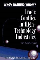 Who`s Bashing Whom? - Trade Conflict in High Technology Industries | Laura D`andrea Tyson |