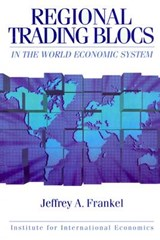 Regional Trading Blocs in the World Economic System | Jeffrey Frankel |