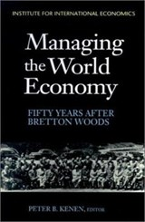 Managing the World Economy - Fifty Years After Bretton Woods | Peter Kenen |