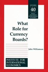 What Role for Currency Boards? | John Williamson |