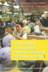 Can Labor Standards Improve Under Globalization? | Kimberly Ann Elliott |