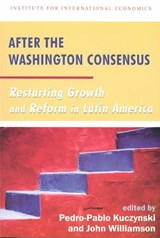 After the Washington Consensus - Restarting Growth and Reform in Latin America | Pedro-pablo Kuczynski |