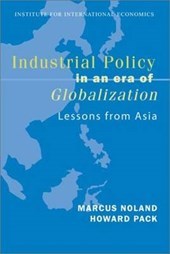 Industrial Policy in an Era of Globalization - Lessons from Asia