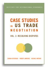Case Studies in US Trade Negotiation - Resolving Disputes | Charan Devereaux |