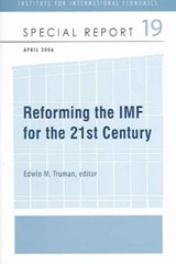 Reform of the IMF for the 21st Century | Edwin Truman |